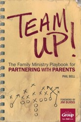 Team Up! The Family Ministry Playbook for Partnering with Parents