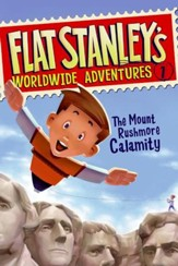 Flat Stanley's Worldwide Adventures #1: The Mount Rushmore Calamity - eBook