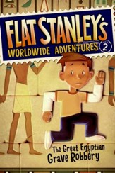 Flat Stanley's Worldwide Adventures #2: The Great Egyptian Grave Robbery - eBook