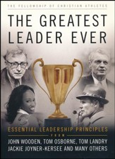 The Greatest Leader Ever: Essential Leadership Principles