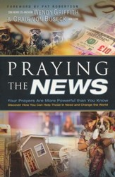 Praying the News: Your Prayers Are More Powerful than You Know