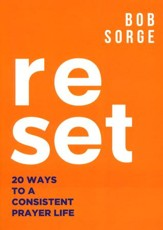 Reset: 20 Ways to a Consistent Prayer Life