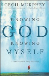 Knowing God, Knowing Myself: An Invitation to Daily Discovery