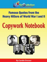 Famous Quotes from the Heavy Hitters of World War I and II Copywork Notebook (Printed Edition)