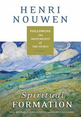 Spiritual Formation: Following the Movements of the Spirit - eBook
