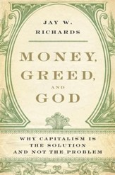 Money, Greed, and God: Why Capitalism Is the Solution and Not the Problem - eBook
