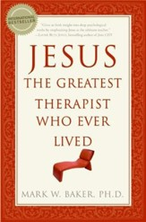 Jesus, the Greatest Therapist Who Ever Lived - eBook