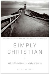 Simply Christian: Why Christianity Makes Sense - eBook