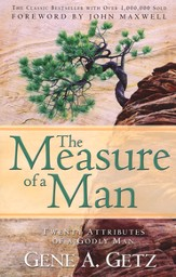 The Measure of a Man: Twenty Attributes of a Godly Man - Slightly Imperfect