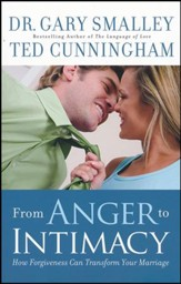 From Anger to Intimacy: How Forgiveness Can Transform Your Marriage, Paperback