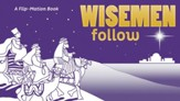 Wise Men Follow: A Flip-Mation Book