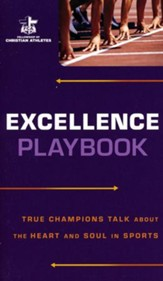 Excellence Playbook: True Champions Talk About the Heart and Soul in Sports