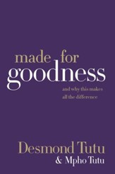 Made for Goodness: And Why This Makes All the Difference - eBook