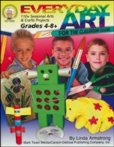 Everyday Art for the Classroom Teacher Gr 4-8+