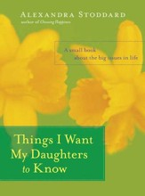 Things I Want My Daughters to Know - eBook