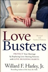 Love Busters, revised and updated edition: Protect Your Marriage by Replacing Love-Busting Patterns with Love-Building Habits