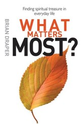 What Matters Most?: Finding spiritual treasure in everyday life - eBook