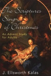 The Scriptures Sing of Christmas: An Advent Study of Christmas
