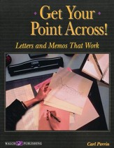 Get Your Point Across! Letters and Memos that Work