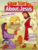 Bible Stories about Jesus: Grades 1 & 2