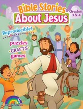 Bible Stories about Jesus: Grades 3 & 4