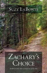 Zachary's Choice: Surviving My Child's Suicide - eBook