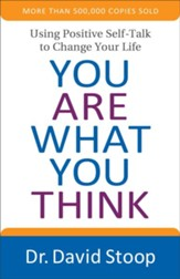You Are What You Think, repackaged edition: Using Positive Self-Talk to Change Your Life