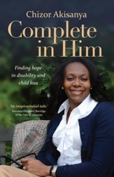 Complete in Him: Finding Hope in Disability and Child Loss