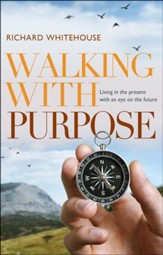 Walking with Purpose: Living in the Present with an Eye on the Future
