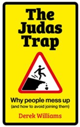 The Judas Trap: Why People Mess Up (and how to avoid joining them)