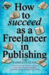 How To Succeed As A Freelancer In Publishing / Digital original - eBook