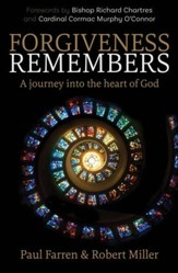Forgiveness Remembers: A Journey into the Heart of God
