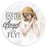 Never Drive Faster Than Your Angel Can Fly, Car Coaster