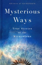 Mysterious Ways: 100 True Stories of the Miraculous