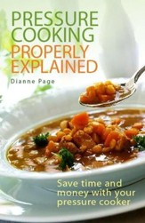 Pressure Cooking Properly Explained: Save time and money with your pressure cooker / Digital original - eBook