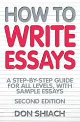 How To Write Essays: A step-by-step guide for all levels, with sample essays / Digital original - eBook