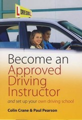 Become an Approved Driving Instructor: And Set Up Your Own Driving School / Digital original - eBook