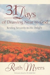 Thirty-one Days of Drawing Near to God: Resting Securely in His Delight - Slightly Imperfect