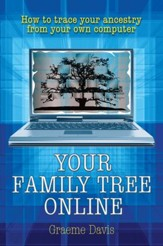 Your Family Tree Online: How to trace your ancestry from your own computer / Digital original - eBook