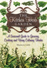 The Kitchen Herb Garden: A seasonal guide to growing, cooking and using culinary herbs / Digital original - eBook