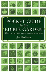 Pocket Guide To The Edible Garden: What to do and when, month by month / Digital original - eBook