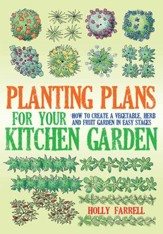 Planting Plans For Your Kitchen Garden: How to Create a Vegetable, Herb and Fruit Garden in Easy Stages / Digital original - eBook