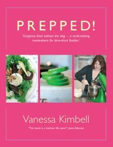 Prepped!: Gorgeous Food without the Slog - a Multi-tasking Masterpiece for Time-short Foodies / Digital original - eBook