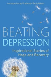 Beating Depression: Inspirational Stories of Hope and Recovery / Digital original - eBook