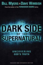 The Dark Side of the Supernatural, Revised and Expanded Edition: What Is of God and What Isn't