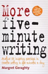 More Five Minute Writing: 50 Inspiring Exercises In Creative Writing in Five Minutes a Day / Digital original - eBook
