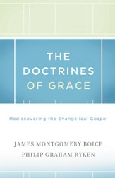The Doctrines of Grace Rediscovering the Evangelical Gospel - eBook