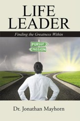 Life Leader: Finding the Greatness Within - eBook