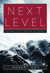 Next Level: Raising the Standard of Grace - Slightly Imperfect