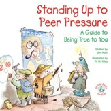 Standing Up to Peer Pressure: A Guide to Being True to You / Digital original - eBook